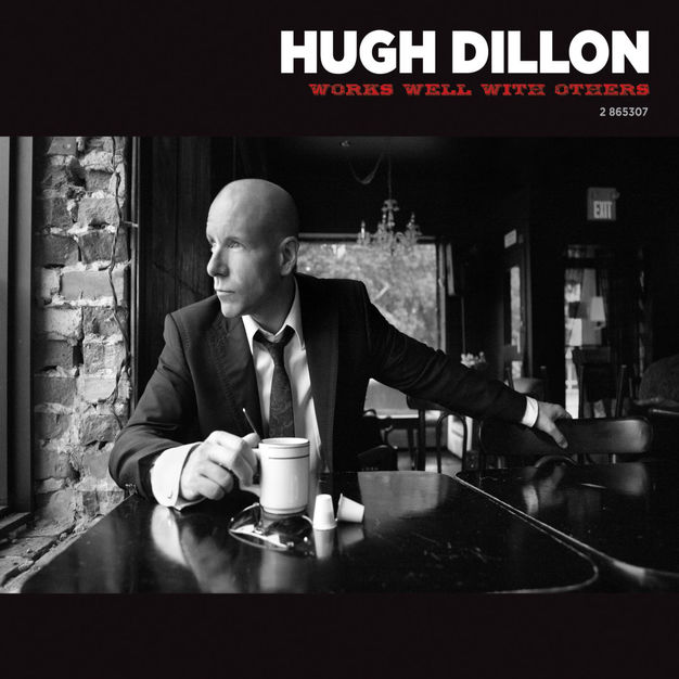 Works Well With Others by Hugh Dillon